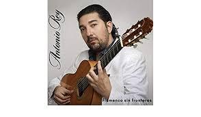 Flamenco Sin Fronteras by Antonio Rey on Amazon Music - Amazon.com