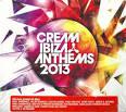 Cream Ibiza Anthems 2013