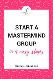 How To Start A Mastermind Group Savvybusinessowner Group