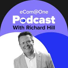 eCom@One with Richard Hill
