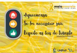 Conscientização no trânsito é o objetivo da Campanha 'Maio Amarelo' - UNIFAP