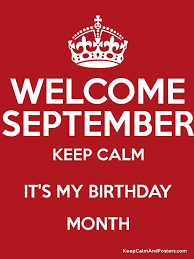 keep calm its my birthday in september