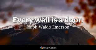 Door Quotes 33 Amazing Every Wall Is A Door Ralph Waldo Emerson BrainyQuote