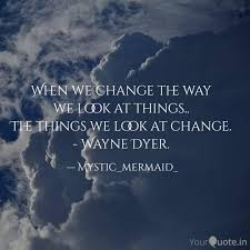 When We Change The Way W Quotes Writings By Harvee Vadher