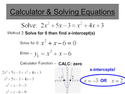 calculator solving equations method 2 solve for 0 enter calculator function