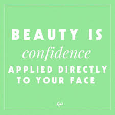 Facial Beauty Quotes Best Of Beauty Is Confidence Applied Directly To Your Face Beauty Quotes