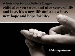 Sweet Quotes About Life And Love New When You Touch Baby's Finger Child Give You Sweet And Nice Sense Of