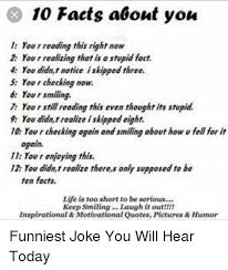 Stupid Funny Quotes Custom 48 Facts About You I You R Reading This Right Now 48 You Realizing