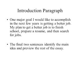introduction paragraph for a goals essay can you help me my introduction paragraph for my goal essay