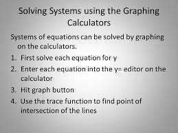 5 solving systems using the graphing calculators systems of equations