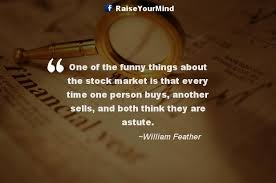 Stock Market Quotes Today Simple One Of The Funny Things About The Stock Market Is That Every Time