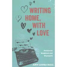 writing home love political essays for neighbors and nay writing home love political essays for neighbors and nay sayers paperback amy laura hall