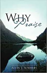 """Why Praise"": Summers, Alvin J.: 9781606473283: Amazon.com: Books"