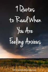 Quotes To Help With Anxiety Mesmerizing 48 Quotes To Read When You Are Feeling Anxious Mental Health