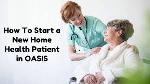 Oasis Charting For Home Health Oasis Basics How To Start A New Home Health Patient