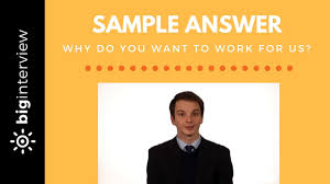 why do you want to work for us sample answer why do you want to work for us sample answer