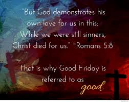 Friday Christian Quotes Best Of Good Friday Christian Quotes