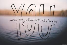 My Favorite Quotes You are my favourite of things Love Quotes IMG 38