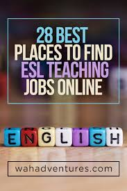 28 Best Places To Find Esl Teaching Jobs Online Work From