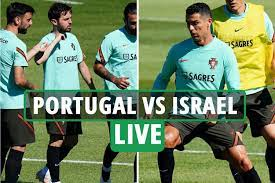 Portugal vs Israel LIVE: Stream, TV channel, team news, kick-off time –  Cristiano Ronaldo AND Bruno Fernandes start - 247 News Around The World