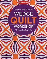 Wedge Quilt Workshop: Step-by-Step Tutorials * 10 Stunning ... & Home · Quilt; Wedge Quilt Workshop. Image 1 Adamdwight.com