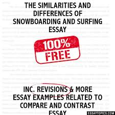 similarities and differences of snowboarding and surfing essay the similarities and differences of snowboarding and surfing essay