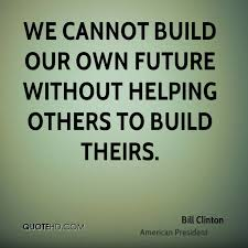 Bill Clinton Quotes QuoteHD Awesome Quotes About Helping Others