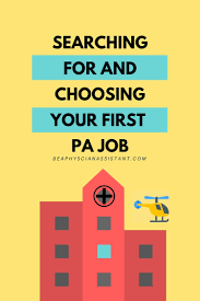 recent pa graduates discuss finding their first pa jobs be a as a near or new pa graduate it can be overwhelming to choose your first position there is a high demand for pas but finding the right position can be a