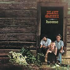 Bringing It All Back <b>Home</b> With <b>Delaney</b> And <b>Bonnie</b> | uDiscover