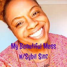 My Beautiful Mess w/Sybil Sinz