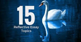 reflective essay topics to inspire your next paper essay writing