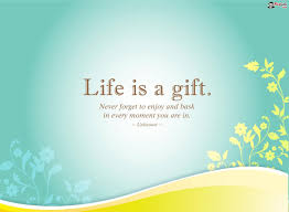 life is a gift quote - AmusingFun.com | Pictures and Graphics for ...