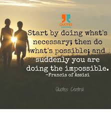 Francis Of Assisi Quotes Adorable QUOTES Start By Doing What's Necessary Then Do What's Possible And