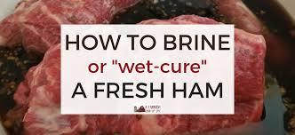 home cured ham how to brine a ham a