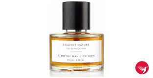 Against Nature Timothy <b>Han Edition</b> Perfumes perfume - a <b>new</b> ...