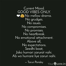 Current Mood Good Vibes Quotes Writings By Tarun Pandey