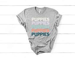 Puppies Puppies Puppies T Shirt Crazy Dog Lady Shirt Really Loves Dogs Tee