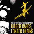 Bigger Cages, Longer Chains