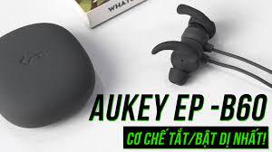 Chiếc tai nghe bluetooth duy nhất bạn nên mua dưới 500K?| Đánh giá Aukey  EP-B60 - YouTube