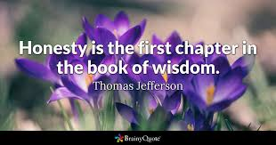 Famous Quotes By Thomas Jefferson Beauteous Honesty Is The First Chapter In The Book Of Wisdom Thomas