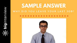 Good Reasons For Leaving A Job On An Application How To Answer Why Did You Leave Your Last Job