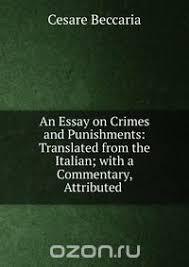 cesare beccaria crime and punishment essay gq cesare beccaria crime and punishment essay