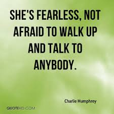 Fearless Quotes Best Charlie Humphrey Quotes QuoteHD