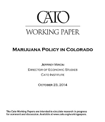 marijuana policy in colorado institute the full working paper