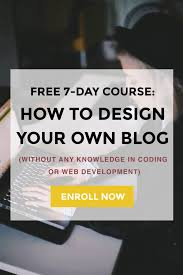 Create Your Own Blog Get My Free 7 Day Course Design Your Own Blog Successful