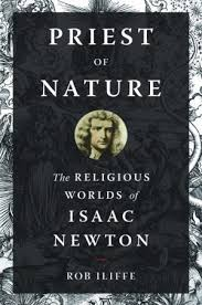 revered today for his scientific contributions isaac newton s priest of nature the religious worlds of isaac newton