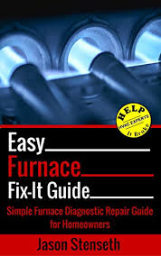 Electric Furnace Troubleshooting Chart Easy Furnace Fix It Guide Simple Furnace Diagnostic Repair Guide For Homeowners Helpitbroke Com Easy Hvac Guides Book 1