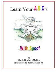 Learn Your ABC's with Spoof: Amazon.in: Mullen, Mable Brothers: Books