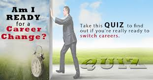 i need a career change need career change reality check take this quiz