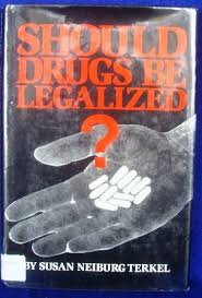 should drugs be legalized susan neiburg terkel  should drugs be legalized susan neiburg terkel 9780531109441 com books